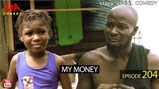 MY MONEY (Mark Angel Comedy Episode 204)