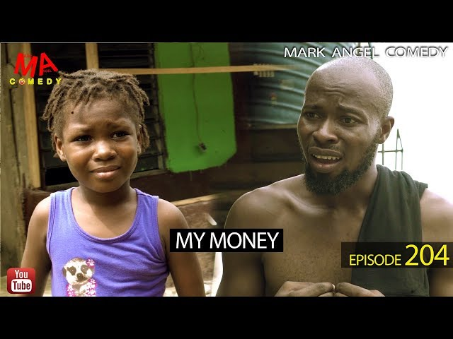 MY MONEY (Mark Angel Comedy) (Episode 204)
