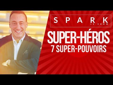 SUPER-HÉROS : 7 Super-Pouvoirs I Spark le Show - Franck Nicolas