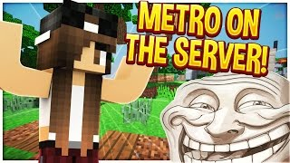 METRO ON THE WHOLE SERVER! (Minecraft Trolling)
