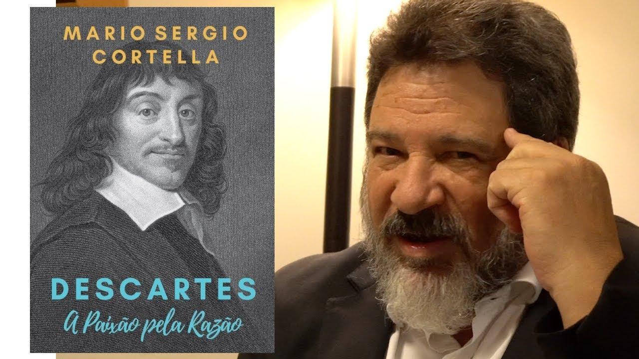"""Resultado de imagem para """"Descartes: A Paixão pela Razão"""" cortella"""