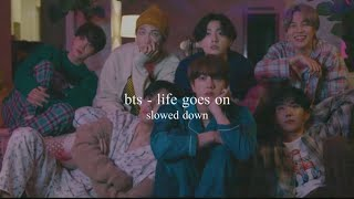 bts - life goes on (slowed down)༄