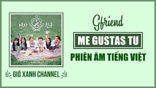 [Phiên âm tiếng Việt] Me Gustas Tu – GFriend