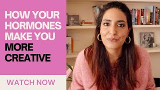 Learn exactly HOW your HORMONES can make you MORE CREATIVE | Kesar Andrews