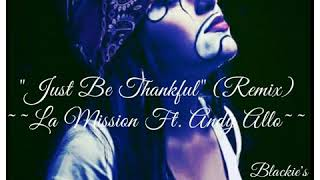 Just Be Thankful (Remix) ~~~ La Mission Ft. Andy Allo