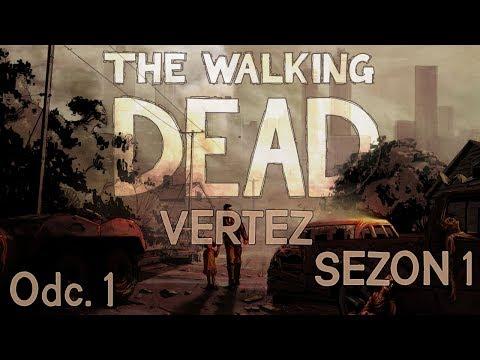The Walking Dead (Sezon 1) #1 - Początek Zarazy | Vertez - Zagrajmy w / Let's Play