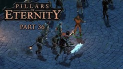 Let's Play Pillars of Eternity [Blind] Part 36 - Rowan und die Dutzenden