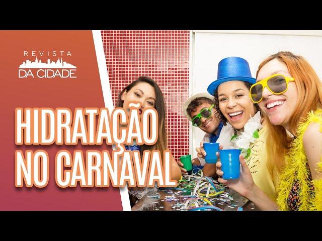 Como se hidratar no carnaval - Revista da Cidade (05/03/19)