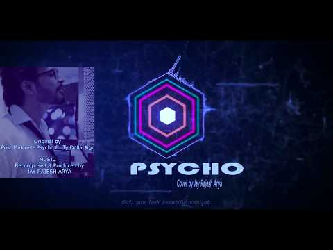 PSYCHO-Post Malone ft. Ty Dolla $ign | cover by Jay Rajesh Arya (JRA Music Maniac)