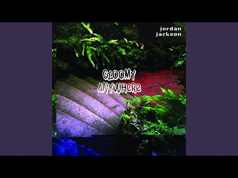 Gloomy Anywhere (Interlude)