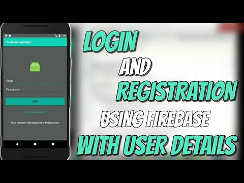 Login and registration with user details using firebase in Android studio | 2017 latest