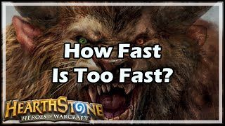 [Hearthstone] How Fast Is Too Fast?