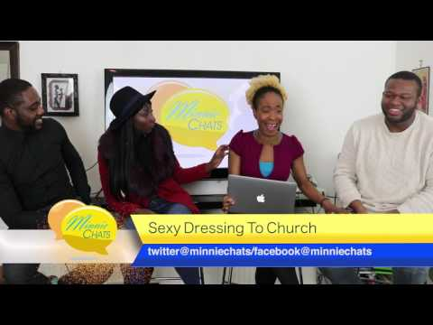 Minnie Chats:  Sexy Dressing To Church