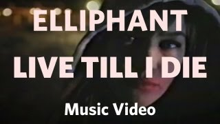 Watch Elliphant Live Till I Die video