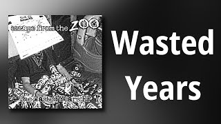 Escape From The Zoo // Wasted Years
