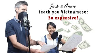 Learn Vietnamese With Annie Podcast #1: So expensive! (Elementary level)