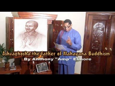 """Ashvaghosha:Father of Mahayana Buddhism: by Anthony  """"Amp"""" Elmore"""