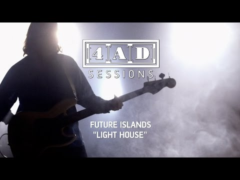 Future Islands - Light House (4AD Session)