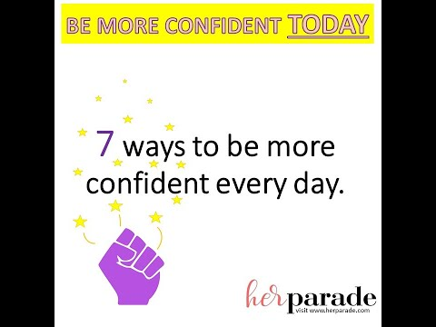 How To Be More Confident Using These Seven Tips