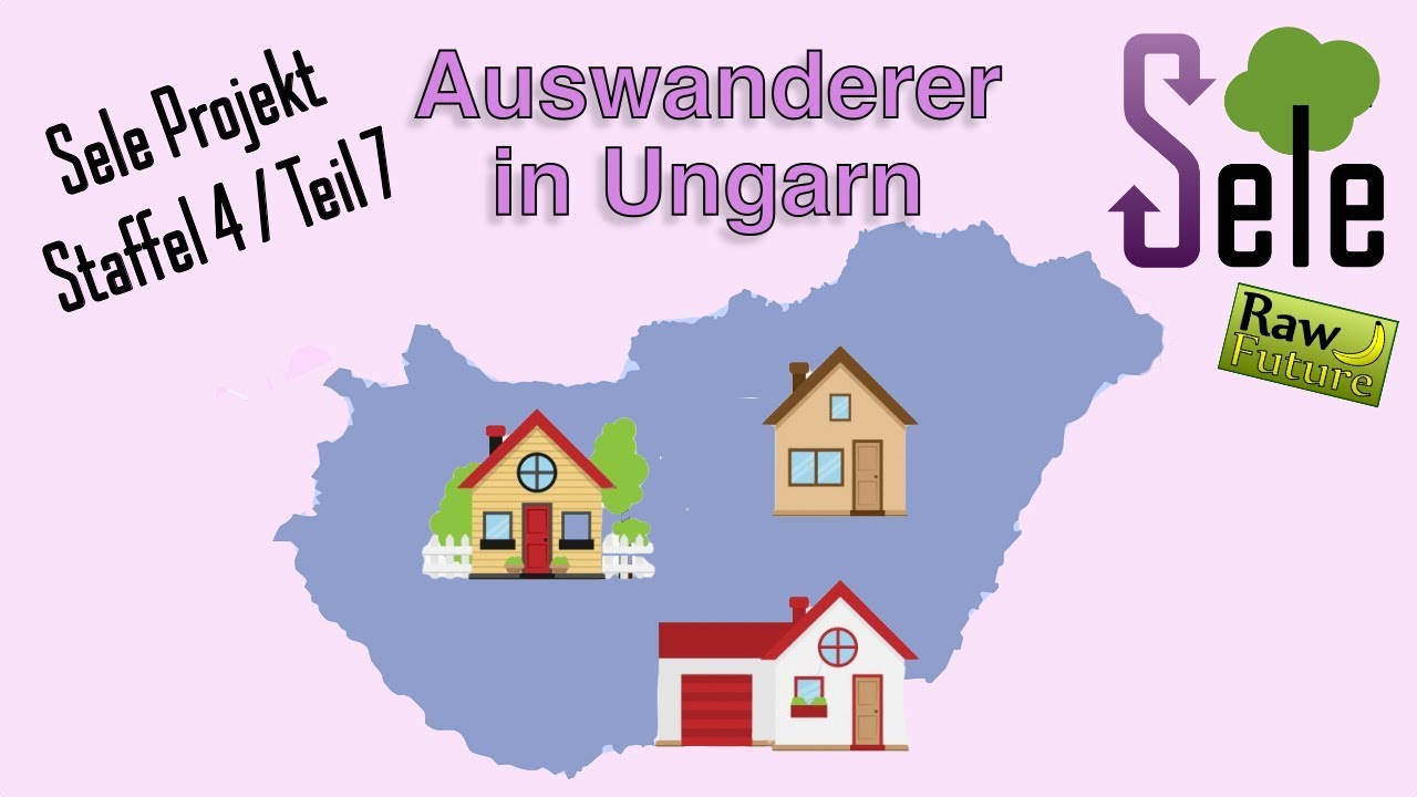 Deutsche Auswanderer in Ungarn  - warum werden es immer mehr? SELE 4 / Teil 7