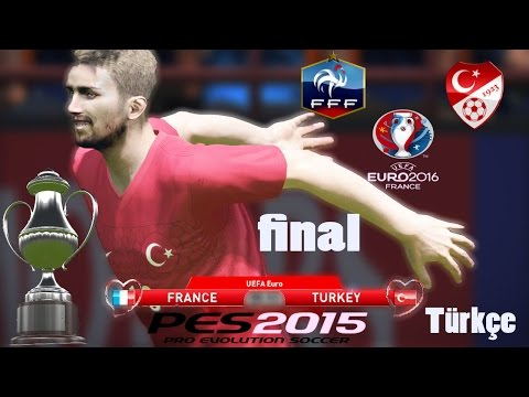 France - Turkey • UEFA EURO 2016 •FINAL•Türkçe Spiker • Pes2015Gameplay