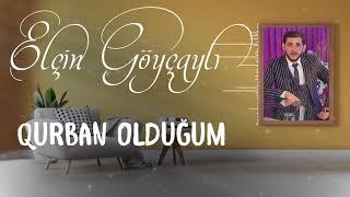 Elçin Göyçaylı - Qurban Olduğum 2021 (Audio)