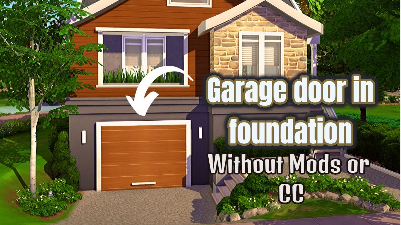 Garage Door In Foundation Without Mods Or Cc Youtube
