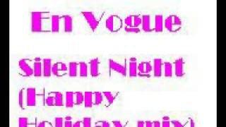En Vogue - Silent Night [Happy Holiday Mix].