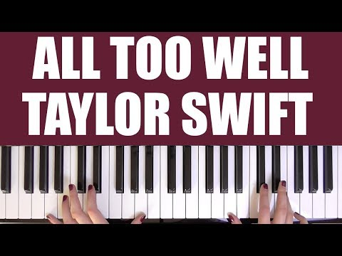 HOW TO PLAY: ALL TOO WELL - TAYLOR SWIFT