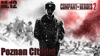 Company of Heroes 2: Mission 12; Poznan Citadel
