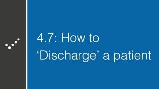 How to 'Discharge' a patient