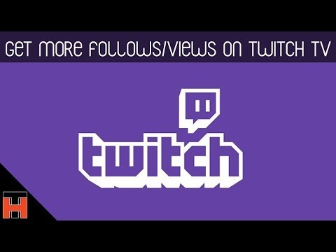Twitch TV Video Guide - Get More Followers/Viewers and maximise your potential!