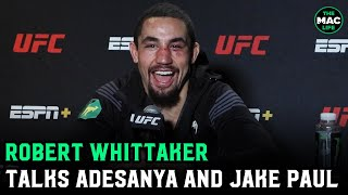 Robert Whittaker: 'I'd fight Jake Paul for less than half a million'; says Adesanya is only fight
