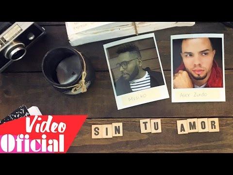 """Musiko Feat. Alex Zurdo """"Sin Tu Amor"""" VideoLetra (4K)"""