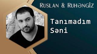 RUslan Seferoglu & RUhengiz Allahverdiyeva  - Tanimadim Seni ( Yep Yeni 2014 UZEYIR PRODUCTION )