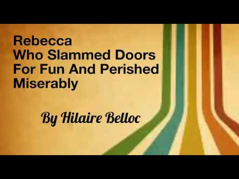 Educational Poetry For Children: Rebecca Who Slammed Doors For Fun And Perished Miserably