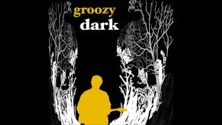 Groozy - Dark (single)