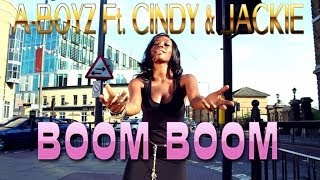 A-Boyz  Ft. Cindy & Jackie - Boom Boom (Official Music Video).mp3