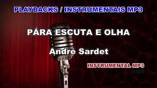 ♬ Playback / Instrumental Mp3 - PÁRA ESCUTA E OLHA - André Sardet