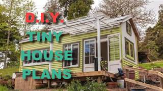 Tiny Home Plans | How To Build Your Own Tiny House
