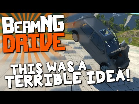 "BeamNG.DRIVE: ""This Was A Terrible Idea!"""