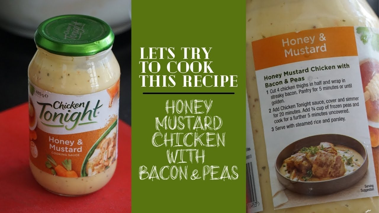 Let S Make Honey Mustard Chicken With Bacon Peas With Chicken Tonight Sauce Youtube