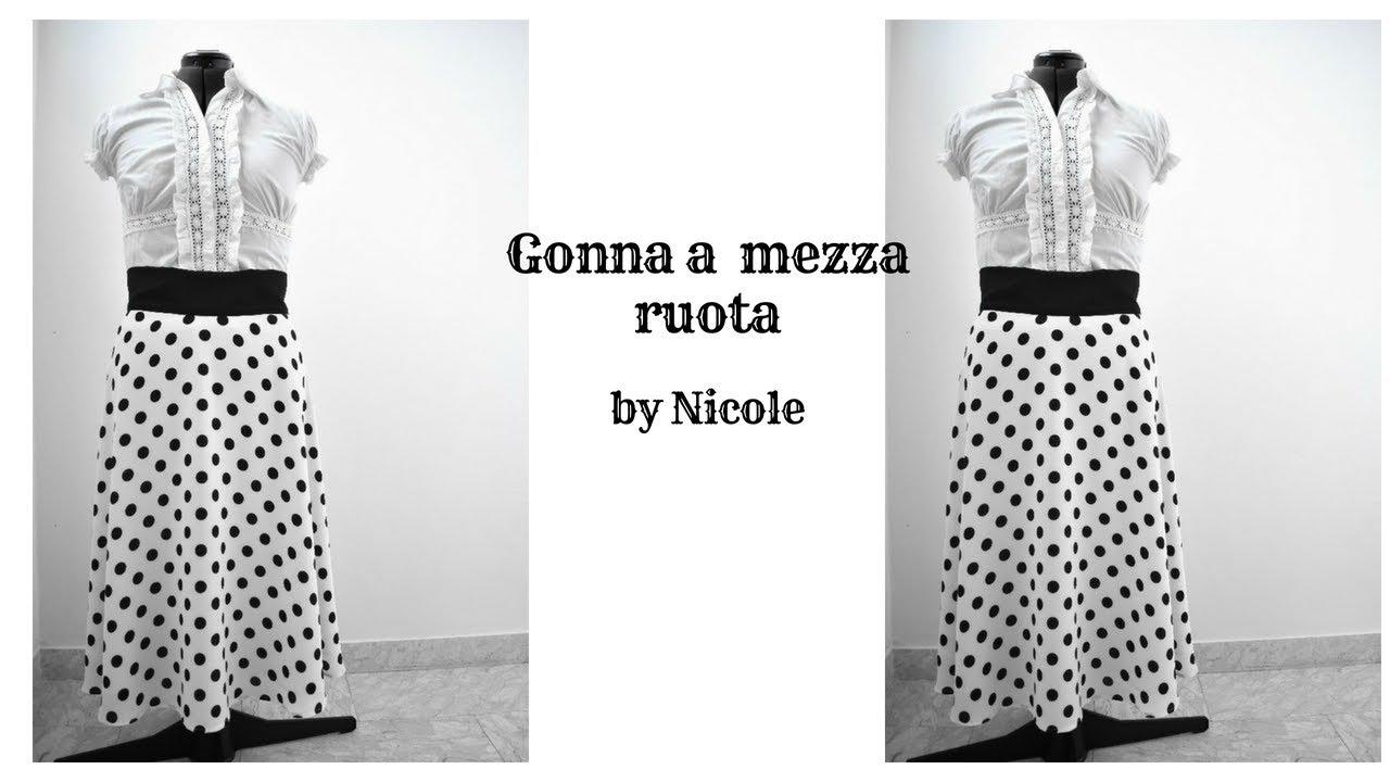 nuovo di zecca 1ab09 7ab02 Come realizzare una gonna a mezza ruota - Sew half circle skirt