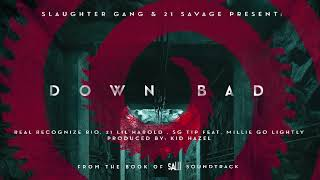 Real Recognize Rio, 21 Lil Harold \u0026 SG Tip - Down Bad ft Millie Go Lightly (Official Audio)