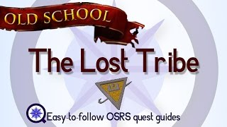 The Lost Tribe - OSRS 2007 - Easy Old School Runescape Quest Guide