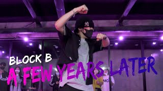 A FEW YEARS LATER (몇년후에) - BLOCK B (블락비) / BEAK DO choreogra…
