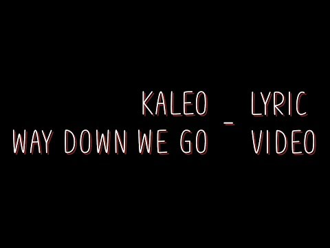 Kaleo  Way down we go Lyrics