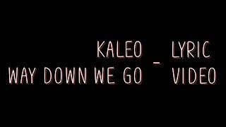 Kaleo Way Down We Go Lyrics