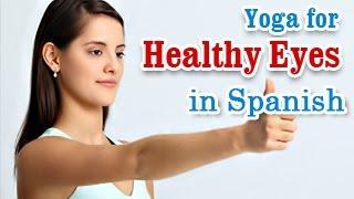 Exercise For Eyes | Better Eyesight and Tips | Yoga In Spanish