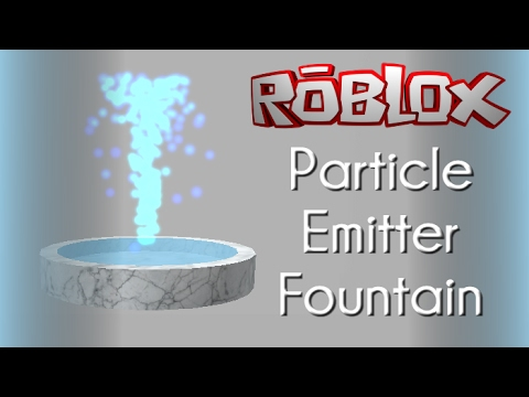 Roblox Tutorial Water Fountain Particle Emitter Youtube